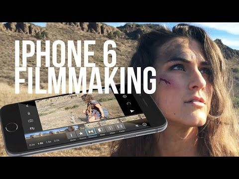 iPhone 6 Filmmaking Tips and Tricks - YouTube
