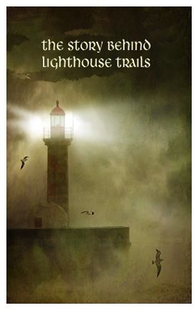 The Story Behind Lighthouse Trails