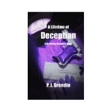 A Lifetime of Deception (Paperback)By P. J. Grondin