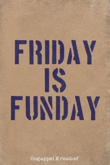 Friday is FUNday!  www.twitter.com.oogappelkreat www.facebook.com/oogappelkreatief