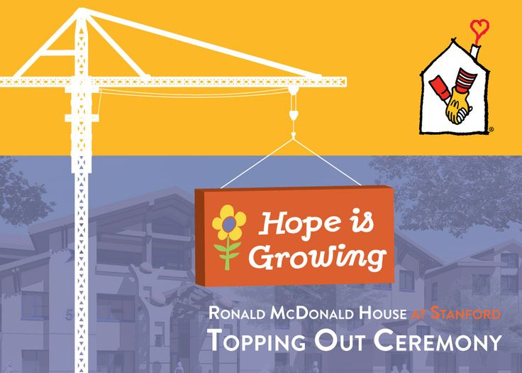 """Hope is Growing at Ronald McDonald House at Stanford! Here's the cover of the invitation to our """"Topping Off"""" ceremony to celebrate the public announcement of the completion of the exterior construction on our 52,000-square-foot expansion. Learn more at http://www.hopeisgrowingcampaign.org"""