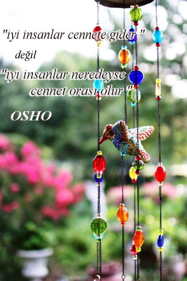 """""""iyi insanlar cennete gider """" değil """"iyi insanlar neredeyse cennet orası olur """" #Osho"""