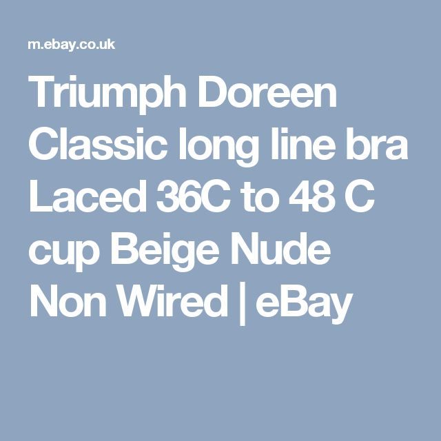 Triumph Doreen Classic long line bra Laced 36C to 48 C cup Beige Nude Non Wired | eBay