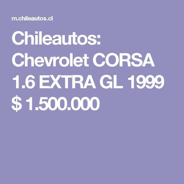 Chileautos: Chevrolet CORSA 1.6 EXTRA GL 1999 $ 1.500.000