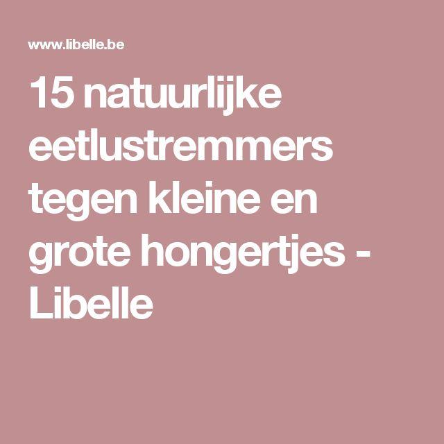 15 natuurlijke eetlustremmers tegen kleine en grote hongertjes - Libelle