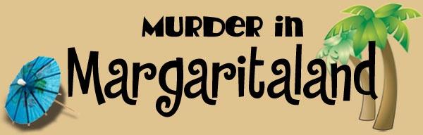 Murder in Margaritaland - Night Of Mystery - Murder Mystery Party Games - Murder in Margaritaland