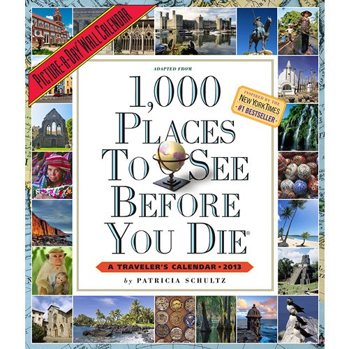 1,000 Places to See Wall Calendar: Travel to twelve glorious destinations without leaving home. From Patricia Schultz, author of the extraordinary #1 New York Times bestselling book. Every month is a gorgeously photographed itinerary that will spark your sense of adventure.  $12.99  http://calendars.com/Globetrotter/1000-Places-to-See-2013-Wall-Calendar/prod201300003075/?categoryId=cat00719=cat00719#