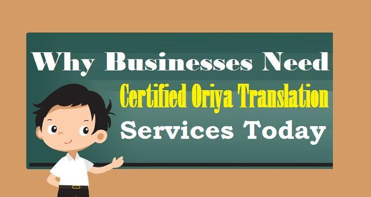 Why Businesses Need Certified #OriyaTranslation Services Today  #Oriya #Language #Translation