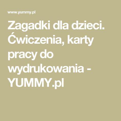 Zagadki dla dzieci. Ćwiczenia, karty pracy do wydrukowania - YUMMY.pl