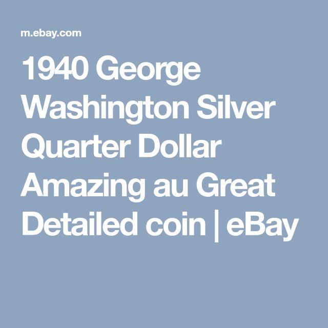 1940 George Washington Silver Quarter Dollar Amazing au Great Detailed coin | eBay