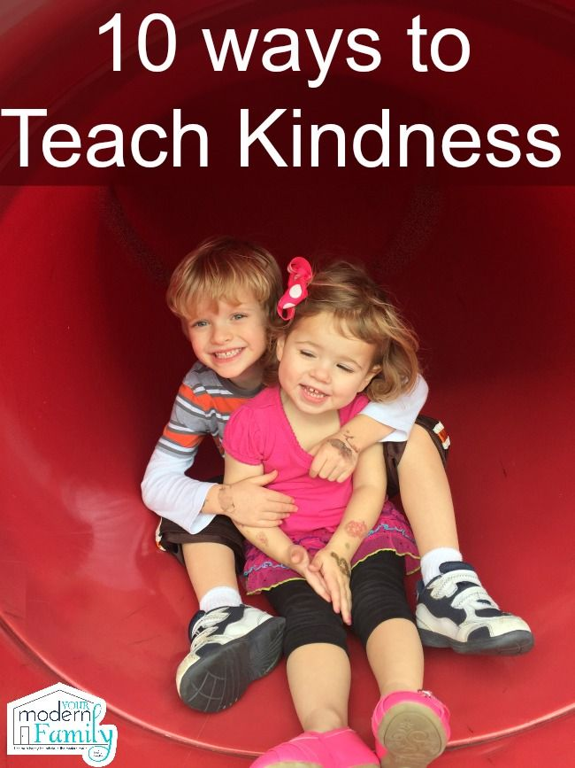 10 ways to teach your young kids about kindness
