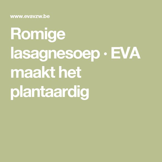 Romige lasagnesoep · EVA maakt het plantaardig