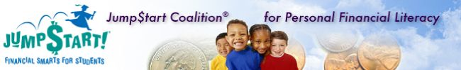 Jump$tart is a national coalition of organizations dedicated to improving the financial literacy of pre-kindergarten through college-age youth by providing advocacy, research, standards and educational resources. Jump$tart strives to prepare youth for life-long successful financial decision-making.