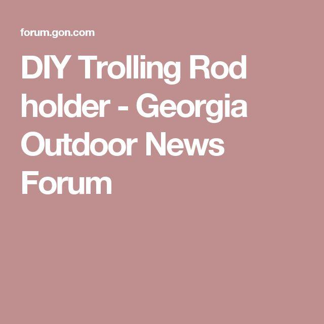 DIY Trolling Rod holder - Georgia Outdoor News Forum
