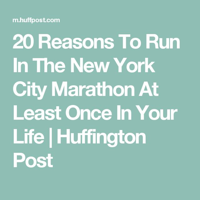 20 Reasons To Run In The New York City Marathon At Least Once In Your Life | Huffington Post