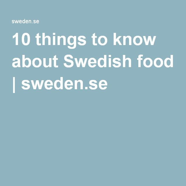 10 things to know about Swedish food | sweden.se