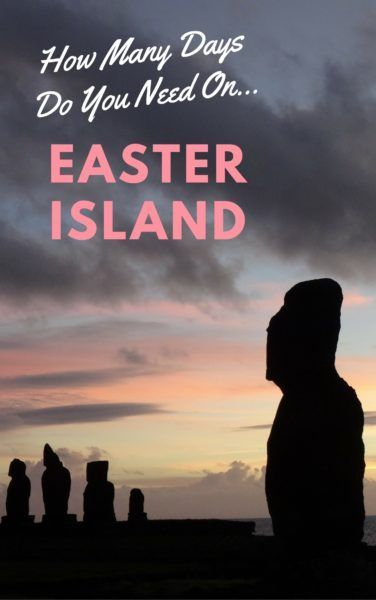 A breakdown on the number off days needed when traveling to Easter Island