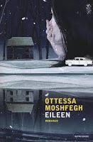 Elena  passione  libri: EILEEN di Ottessa Moshfegh