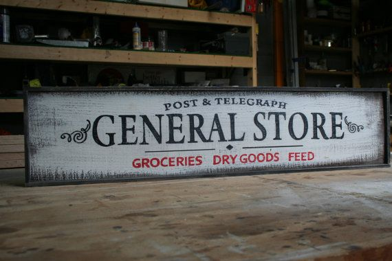 Hand painted wood sign, GENERAL STORE. The dimensions of the sign are approx. 36 x 9 x 3/4 The lettering is hand painted on a distressed painted