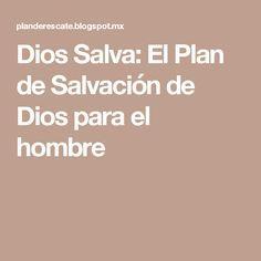 Dios Salva: El Plan de Salvación de Dios para el hombre