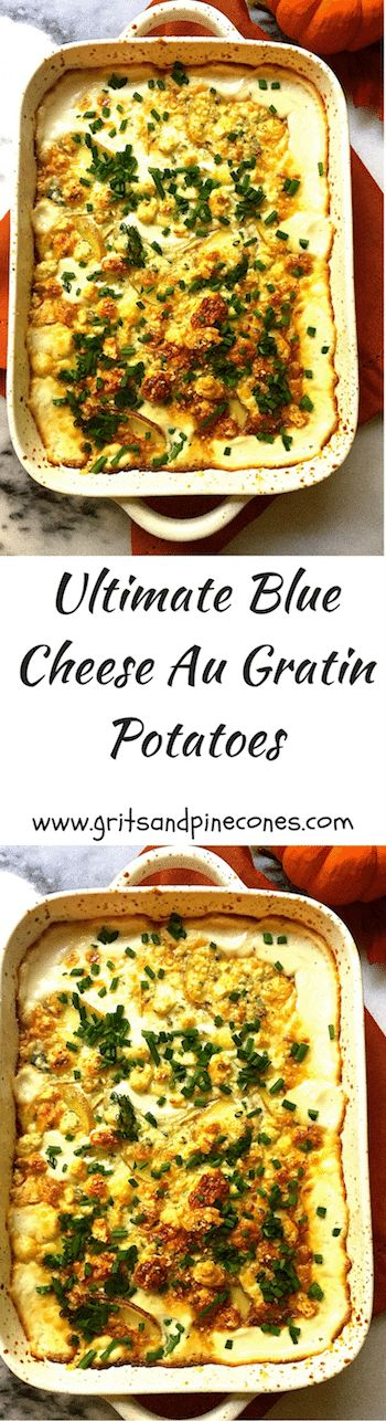 Ultimate Blue Cheese Au Gratin Potatoes are a delicious and easy to make side dish for any meal when you want to wow your family & friends!  via @http://www.pinterest.com/gritspinecones/