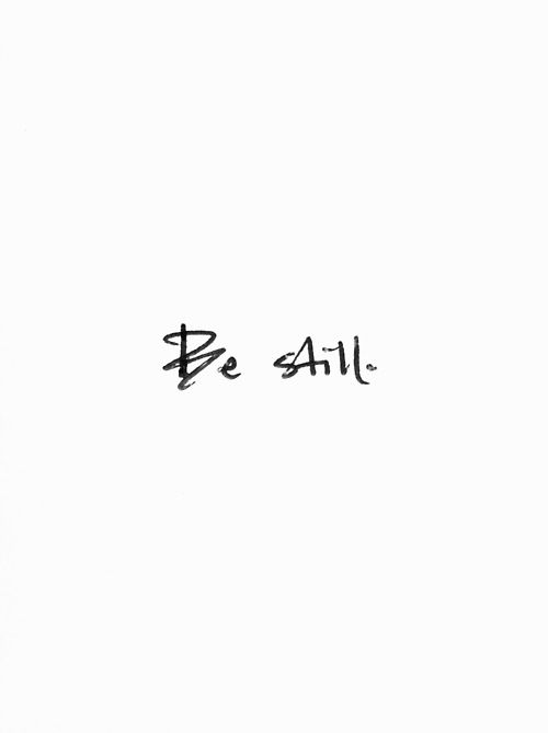 Be still.  More inspiration on: https://www.facebook.com/VivaLaVidaLifestyle #inspiration #life #quote