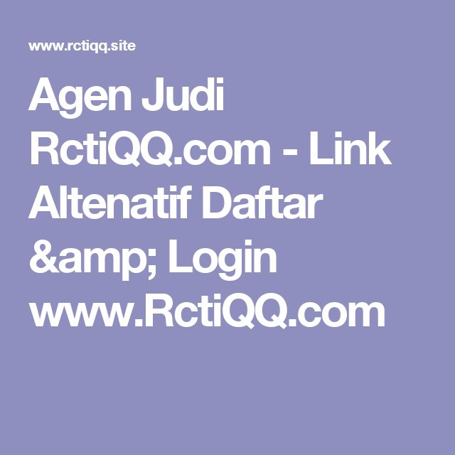Agen Judi RctiQQ.com - Link Altenatif Daftar & Login www.RctiQQ.com