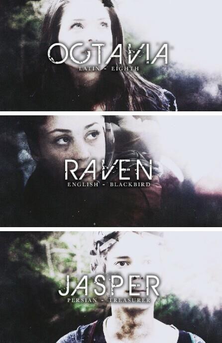 The 100 - Octavia, Raven and Jasper