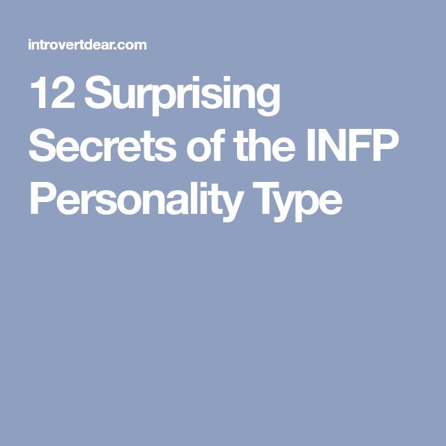 12 Surprising Secrets of the INFP Personality Type