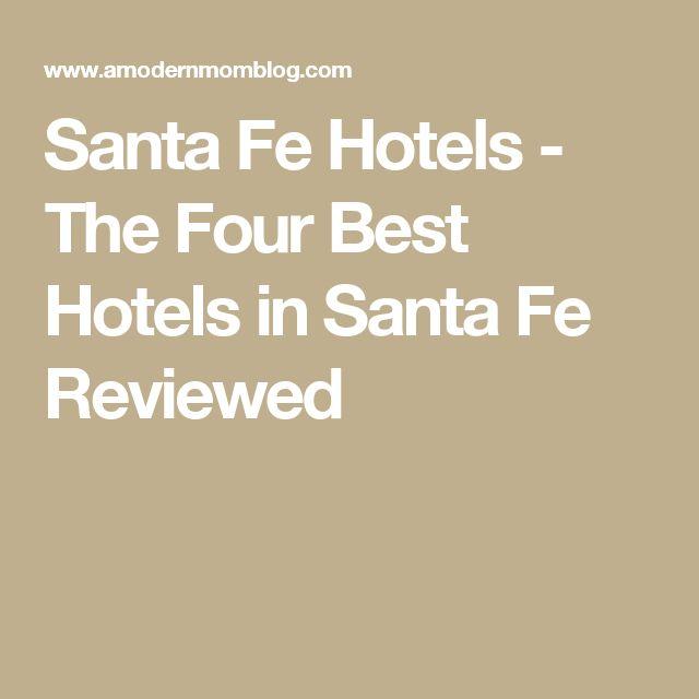 Santa Fe Hotels - The Four Best Hotels in Santa Fe Reviewed