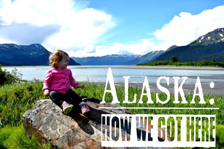 Moving To Alaska: How We Got Here