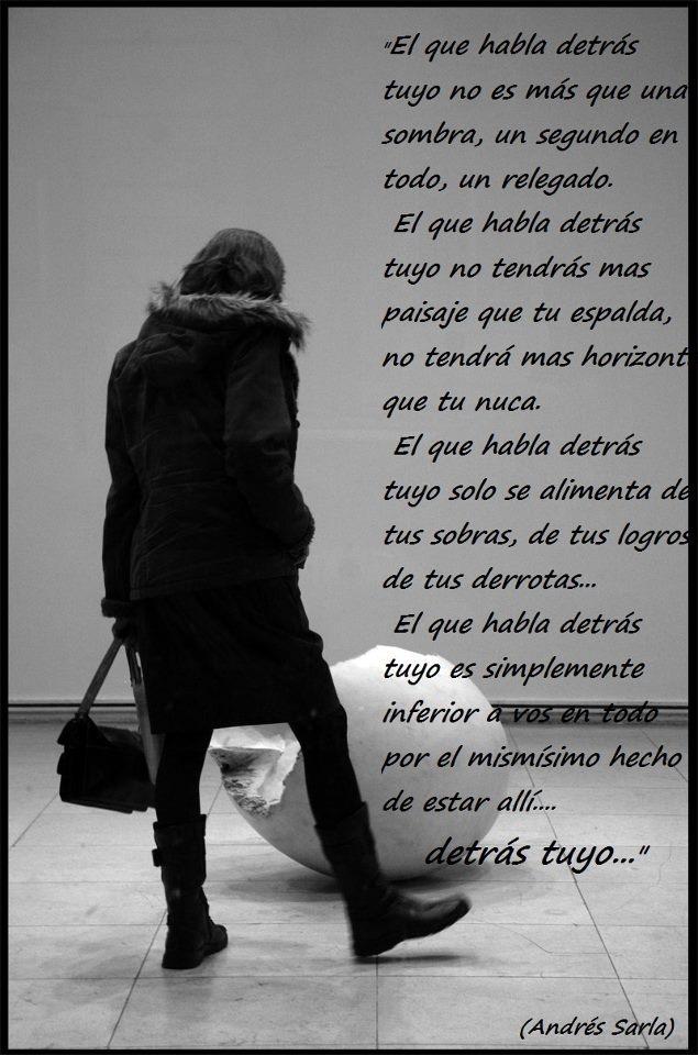 w EL QUE HABLA DETRAS TUYO.....
