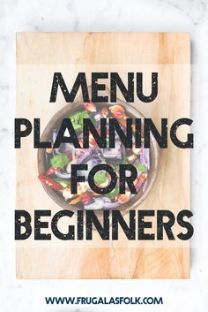 Menu Planning for Beginners. We all know that menu planning saves time and money, but no one ever really teaches you how to plan a menu. So here is a helpful post on how to plan a money-saving menu for the week.