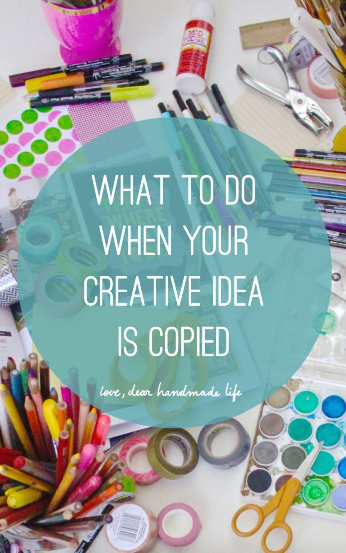 What to do when your creative idea is copied from Dear Handmade Life