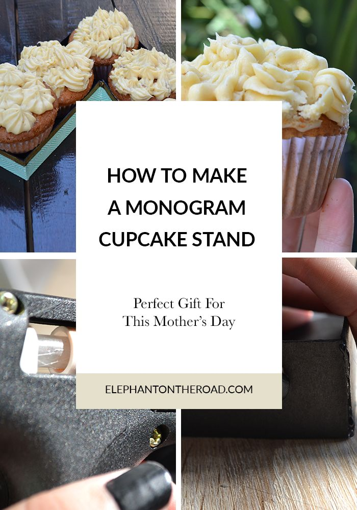 DIY Monogram Cupcakes Stand. Gift Ideas. Crafts for Mother's Days. Elephant on the Road.