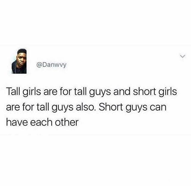 Tag A Short Guy Short Guy Quotes Short Girl Quotes Tall Girl Short Guy