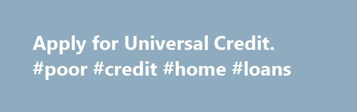 Apply for Universal Credit. #poor #credit #home #loans http://credit.remmont.com/apply-for-universal-credit-poor-credit-home-loans/  #apply for credit # If you live in Sutton, Croydon or London Bridge If you live elsewhere Use the Universal Read More...The post Apply for Universal Credit. #poor #credit #home #loans appeared first on Credit.
