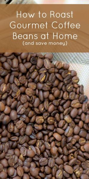 How To Roast Gourmet Coffee Beans at Home (and save money)
