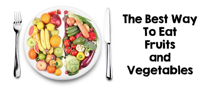 The Best Way To Eat Your Fruits and Vegetables