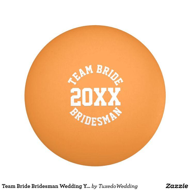 Team Bride Bridesman Wedding Year Ping Pong Ball