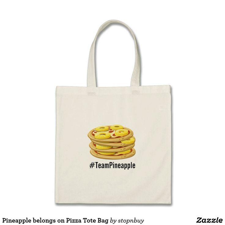 Pineapple belongs on Pizza Tote Bag