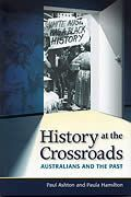 Hilda Kean's (Ruskin College), review of History at the Crossroads. Australians and the Past by Paul Ashton and Paula Hamilton, Sydney, Halstead Press, 2010, ISBN: 9781920831813, (review no. 1021) URL: http://www.history.ac.uk/reviews/review/1021 Date accessed: 23 April, 2014