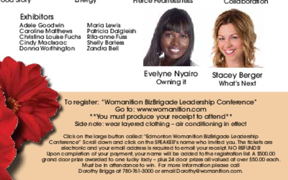 BIZ BRIGADE Go on www.womanition.com and purchase a ticket under my name at the bottom. I won't have a picture. Just my name Rita-anne Fuss. Tickets sell out fast so do not delay. This is a Woman's Only Event. Sorry guys!