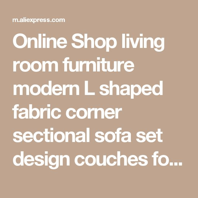 Online Shop living room furniture modern L shaped fabric corner sectional sofa set design couches for living room with chaise longue ottoman | Aliexpress Mobile