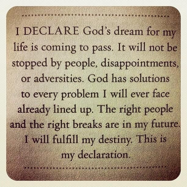 I declare God's dream for my life is coming to pass.