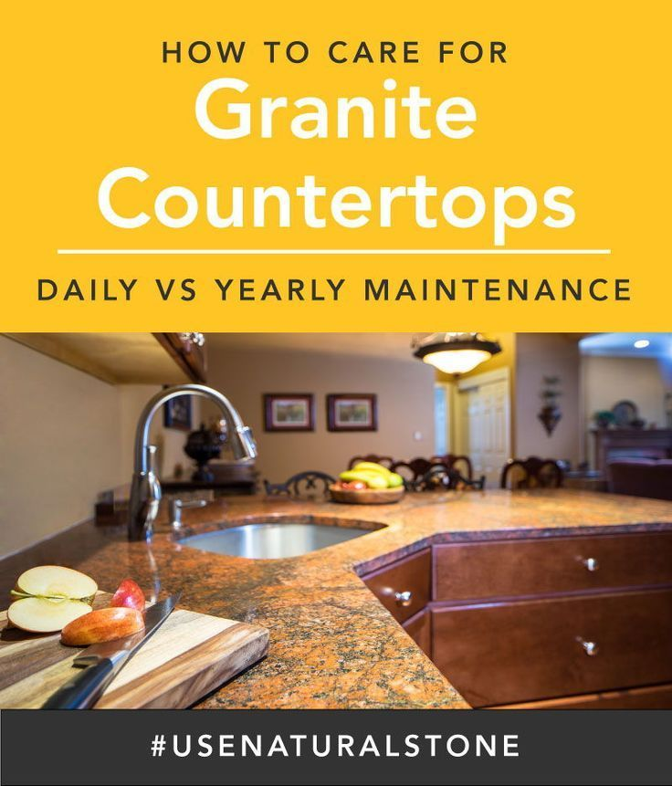 How To Care For Your Granite Countertops Caring For Granite