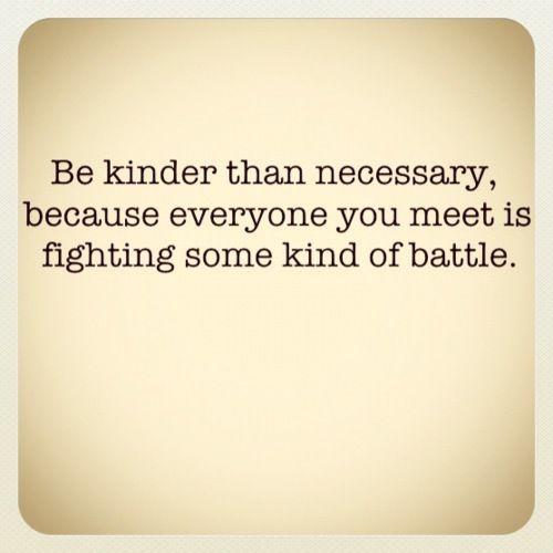 Be kinder...