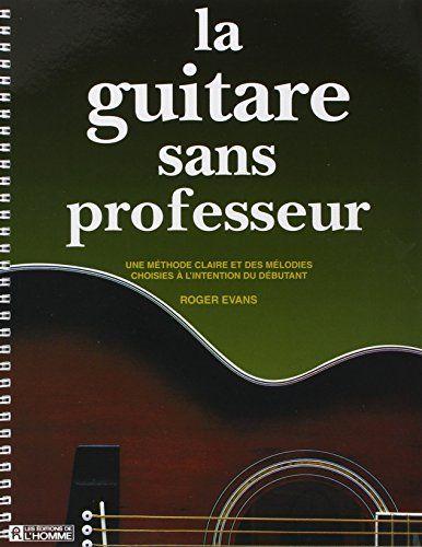 La guitare sans professeur de Roger Evans http://www.amazon.ca/dp/2761907744/ref=cm_sw_r_pi_dp_Dlg0ub1FT191R