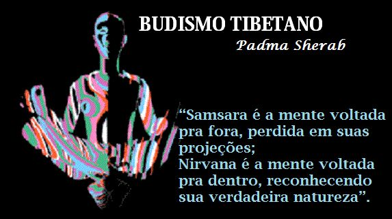 Terapia Budismo Tibetano Padma Sherab: Samsara ou Nirvana