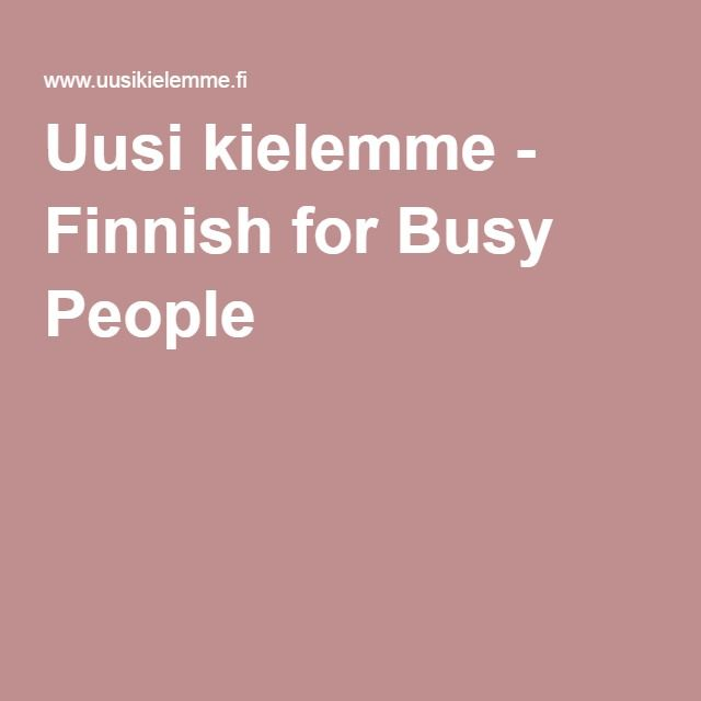 Uusi kielemme - Finnish for Busy People